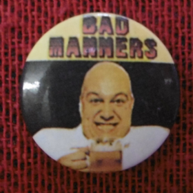 Bad Manners Badge